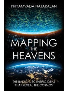 """""""Mapping the Heavens: The Radical Scientific Ideas that Reveal the Cosmos"""" (Yale University Press)."""
